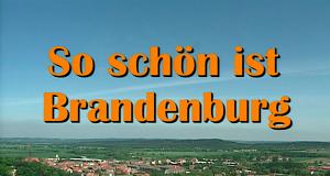 So schön ist Brandenburg