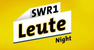 SWR1 Leute Night