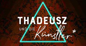 Thadeusz und die Künstler