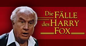 Die Fälle des Harry Fox