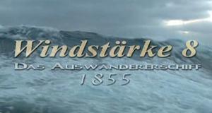 Windstärke 8 - Das Auswandererschiff 1855
