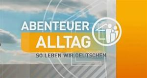 Abenteuer Alltag - so leben wir Deutschen