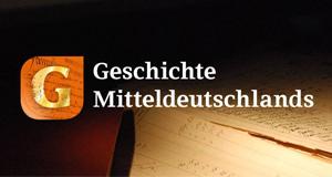 Geschichte Mitteldeutschlands
