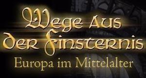 Wege aus der Finsternis - Europa im Mittelalter