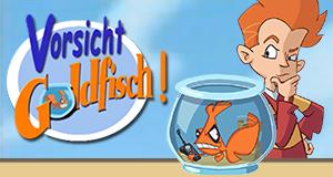 Vorsicht Goldfisch!