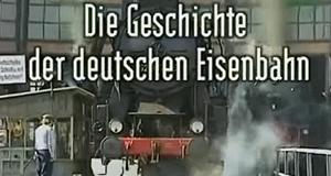 Die Geschichte der deutschen Eisenbahn
