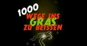1000 Wege, ins Gras zu beißen