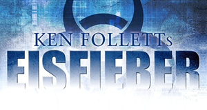 Ken Folletts Eisfieber