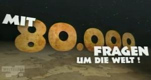 Mit 80.000 Fragen um die Welt