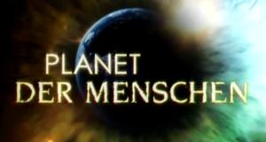 Planet der Menschen