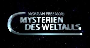 Morgan Freeman: Mysterien des Weltalls