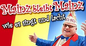 Mainz bleibt Mainz, wie es singt und lacht