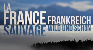 Frankreich - Wild und schön