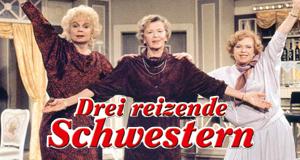 Drei reizende Schwestern