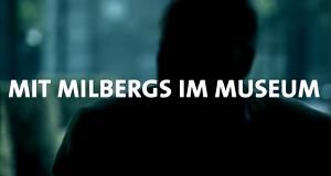 Mit Milbergs im Museum
