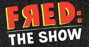 Fred - The Show