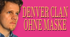 Denver-Clan ohne Maske