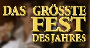 Das größte Fest des Jahres