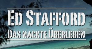 Ed Stafford: Das nackte Überleben