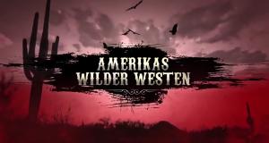 Amerikas Wilder Westen