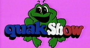 Quak Show