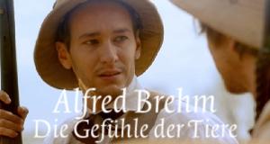Alfred Brehm - Die Gefühle der Tiere