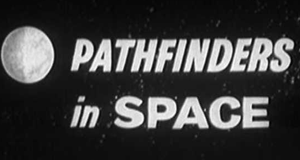 Pathfinders in Space