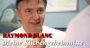 Raymond Blanc - Meine Küchengeheimnisse