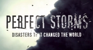 Perfect Storms - Katastrophen, die Geschichte machten