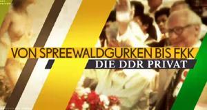 Von Spreewaldgurken bis FKK - Die DDR privat