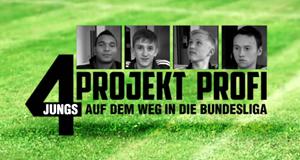 Projekt Profi - 4 Jungs auf dem Weg in die Bundesliga