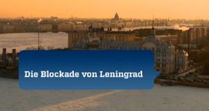 Die Blockade von Leningrad