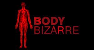 Body Bizarre - Unglaubliche Schicksale