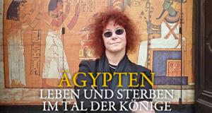 Ägypten - Leben und Sterben im Tal der Könige