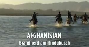 Afghanistan - Brandherd am Hindukusch