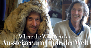 Where the Wild Men Are - Aussteiger am Ende der Welt