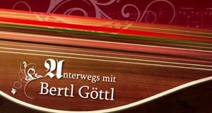Unterwegs mit Bertl Göttl