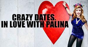 Crazy Dates. In Love mit Palina