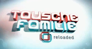Tausche Familie Reloaded