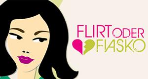 Flirt oder fiasko kostenlos