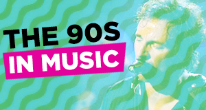 The 90s in Music