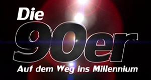 Die 90er: Auf dem Weg ins Millennium