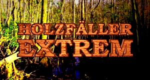 Holzfäller extrem