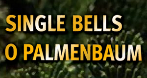 Single Bells / O Palmenbaum