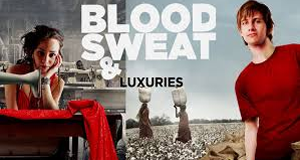 Blood, Sweat and Luxuries