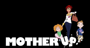 Mother Up!