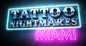 Tattoo Nightmares - Miami