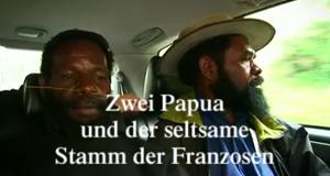 Zwei Papua und der seltsame Stamm der Franzosen