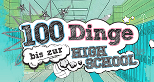 100 Dinge bis zur Highschool