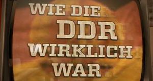 Wie die DDR wirklich war